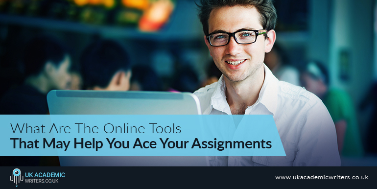 What Are The Online Tools That May Help You Ace Your Assignments