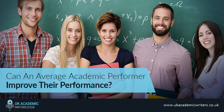Can An Average Academic Performer Improve Their Performance?