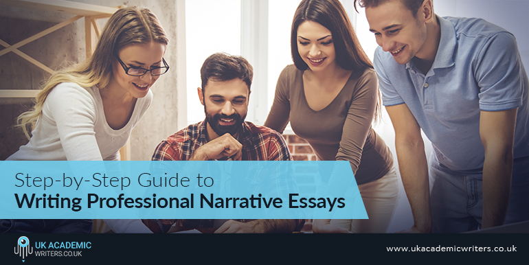 Step by Step Guide to Writing Professional Narrative Essays