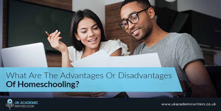 What Are The Advantages Or Disadvantages Of Homeschooling