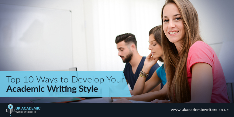 Top 10 Ways to Develop Your Academic Writing Style