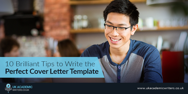 10 Brilliant Tips to Write the Perfect Cover Letter Template