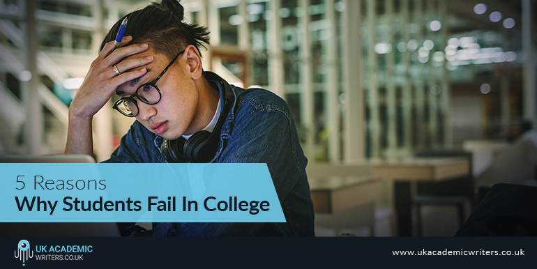 5 Reasons Why Students Fail In College