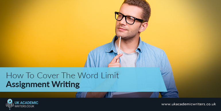How To Cover The Word Limit In Assignment Writing