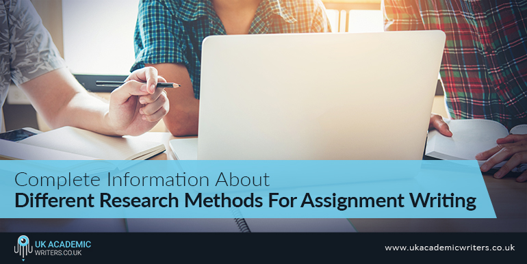 Complete Information About- Research Methods For Assignment Writing