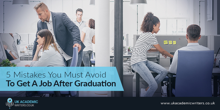 5 Mistakes You Must Avoid To Get A Job After Graduation