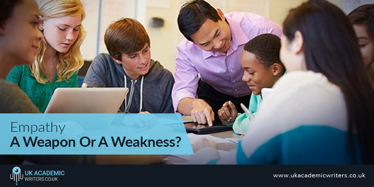 Empathy: A Weapon Or A Weakness?