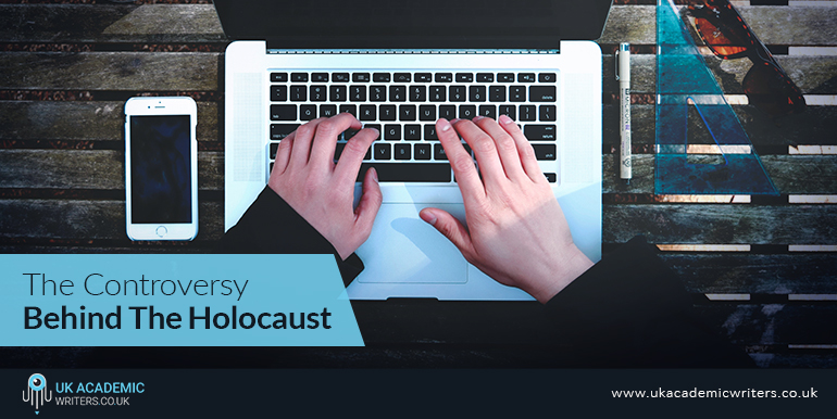 The Controversy Behind the Holocaust