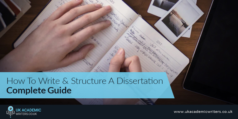 How to Write and Structure a Dissertation – Complete Guide