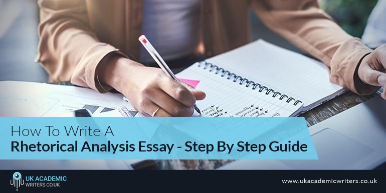 How to Write a Rhetorical Analysis Essay – Step By Step Guide