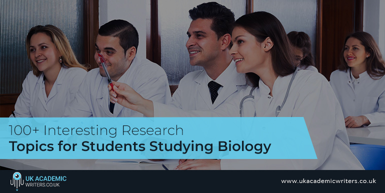100+ Interesting Research Topics for Students Studying Biology