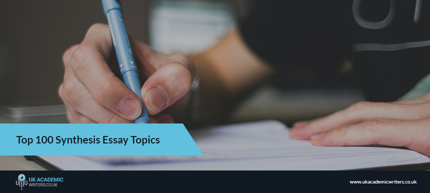 Top 100 Synthesis Essay Topics